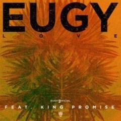 Eugy - Love ft King Promise